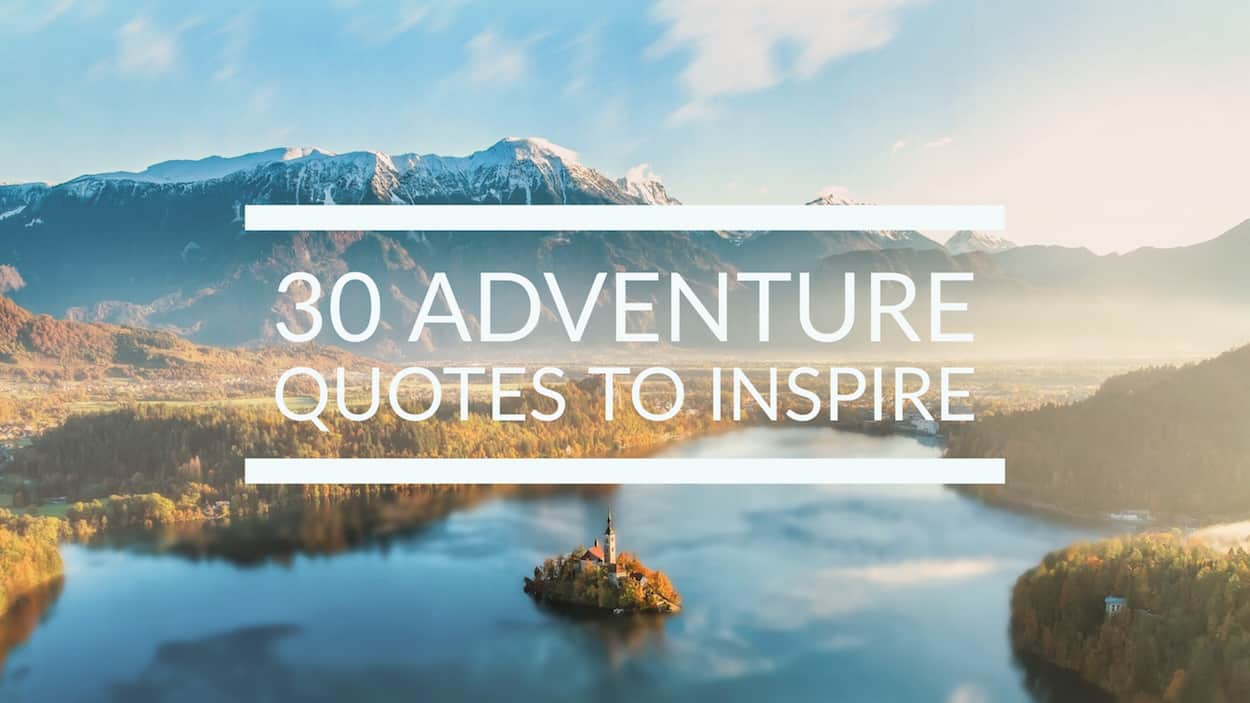 101+ Adventure Quotes for Inspiration and Instagram