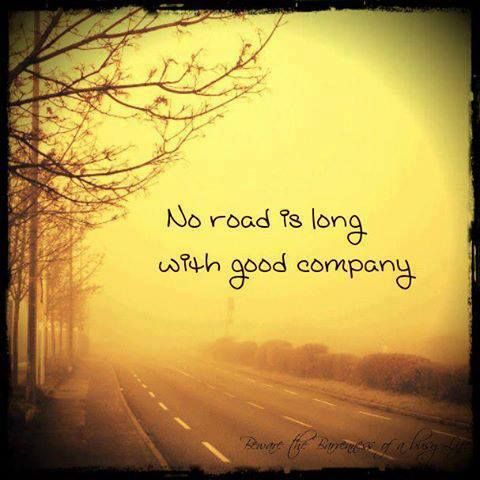 no road is long with good company | quote travel ...