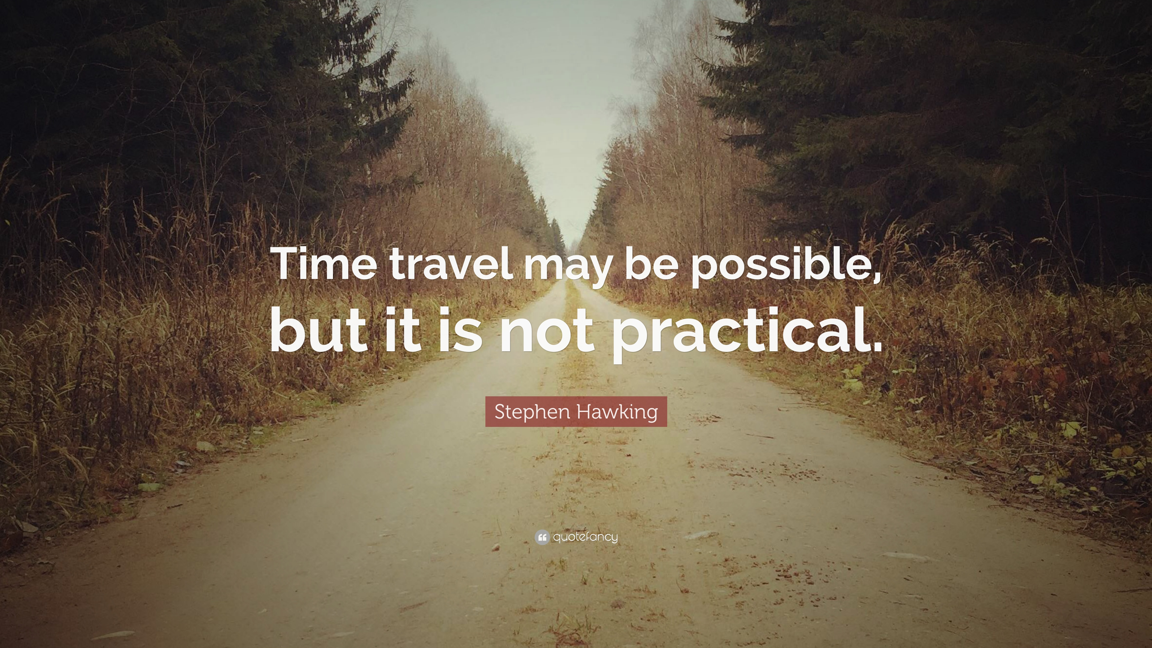 """Stephen Hawking Quote: """"Time travel may be possible, but ..."""