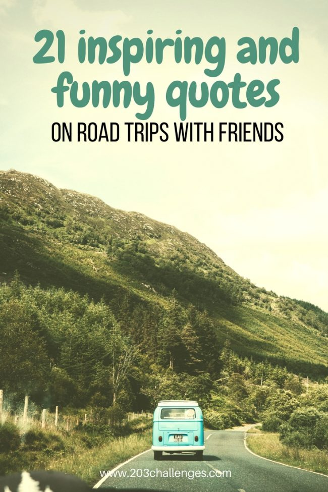 21 inspiring and funny quotes on road trips with friends ...