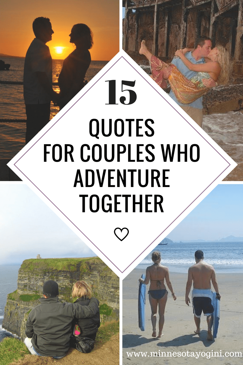 Minnesota Yogini - 15 Quotes for Couples Who Adventure ...