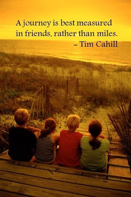 """Beautiful! """"A journey is best measured in friends, not in ..."""