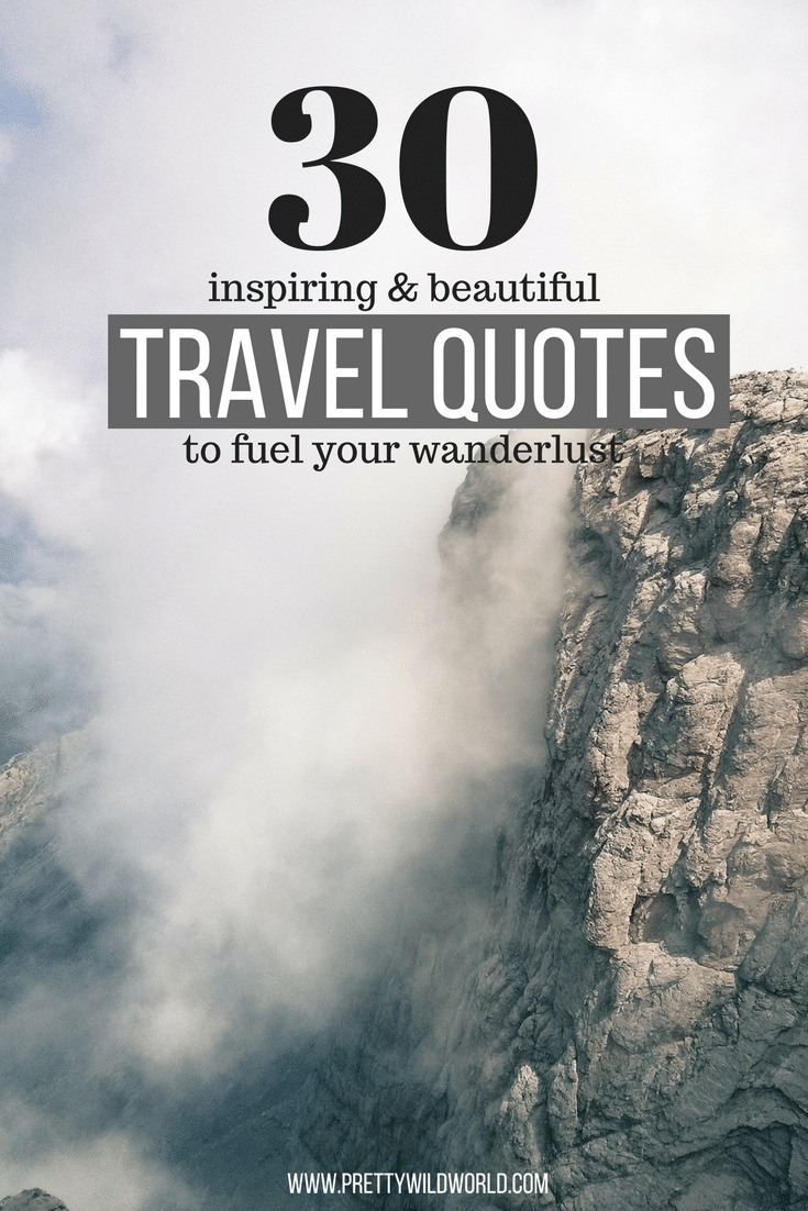 30 Most Inspiring Travel Quotes to Fuel Your Desire for ...
