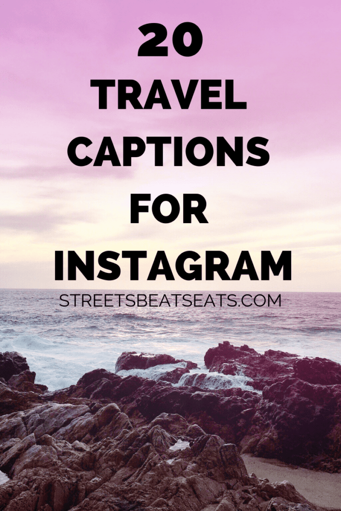 20 of my Favorite Travel Captions for Instagram | Streets ...