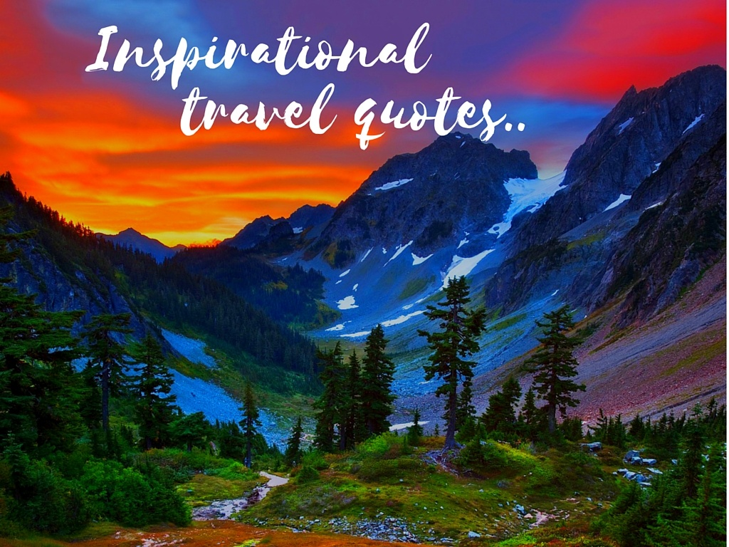 Best Inspirational travel quotes for the wanderer in you