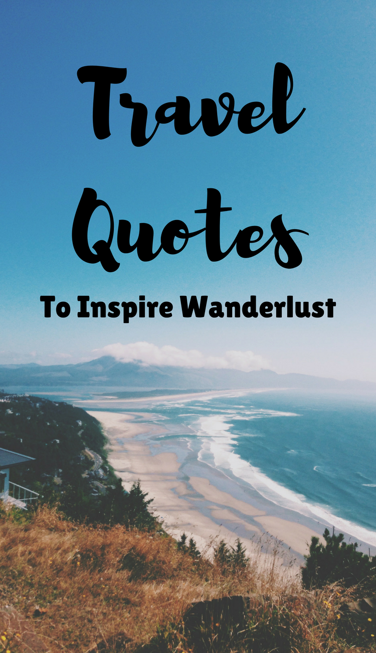 Best Inspirational Travel and Vacation Quotes to Fuel Your ...