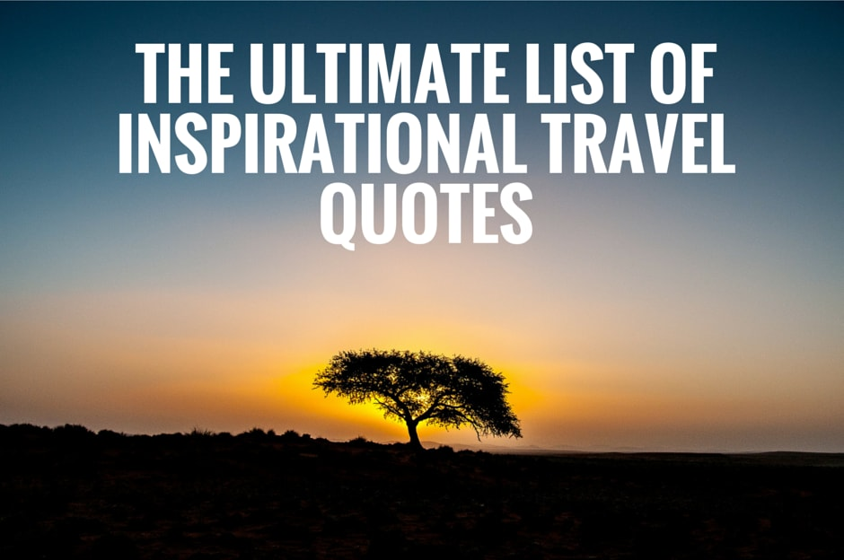 100+ Best Travel Quotes: Most Inspirational Travel Quotes ...
