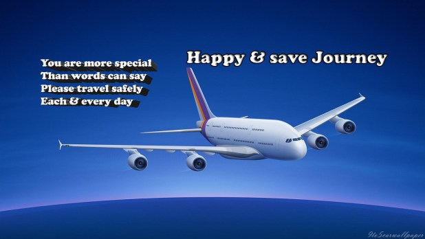 Have a Safe Flight Quotes for Best Friend - Latest World ...