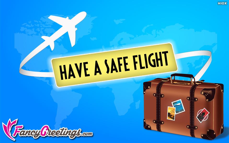 Have A Safe Flight Ecard / Greeting Card @ Fancygreetings.com
